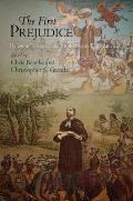 The First Prejudice: Religious Tolerance and Intolerance in Early America