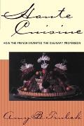 Haute Cuisine How The French Invented