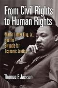 From Civil Rights to Human Rights Martin Luther King JR & the Struggle for Economic Justice