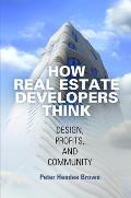 How Real Estate Developers Think Design Profits & Community
