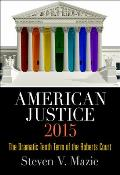 American Justice 2015: The Dramatic Tenth Term of the Roberts Court