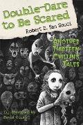 Double-Dare to Be Scared: Another Thirteen Chilling Tales