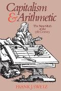 Capitalism & Arithmetic The New Math of the Fifteenth Century