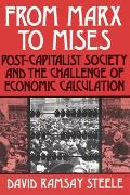 From Marx To Mises Post Capitalist Socie