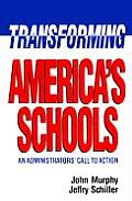 Transforming America's Schools: An Administrators' Call to Action