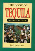 The Book of Tequila: A Complete Guide