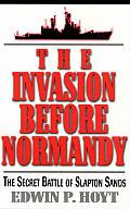 Invasion Before Normandy The Secret Battle of Slapton Sands
