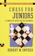 Chess For Juniors A Complete Guide For The