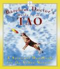 Barefoot Doctors Guide To The Tao