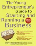 Young Entrepreneurs Guide to Starting & Running a Business New Use the Internet to Jump Start Your Company Find Out Where the Money Is an