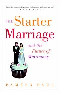 Starter Marriage & the Future of Matrimony