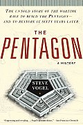 Pentagon A History The Untold Story of the Wartime Race to Build the Pentagon & to Restore It Sixty Years Later