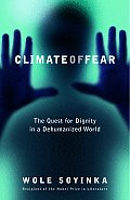 Climate of Fear The Quest for Dignity in a Dehumanized World