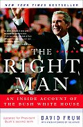 Right Man An Inside Account Of The Bush White House