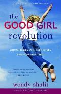 Good Girl Revolution Young Rebels with Self Esteem & High Standards