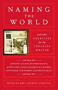 Naming the World & Other Exercises for the Creative Writer