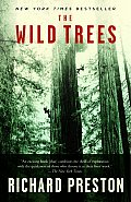 Wild Trees A Story of Passion & Daring