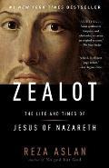 Zealot The Life & Times of Jesus of Nazareth