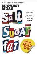 Salt Sugar Fat How the Food Giants Hooked Us