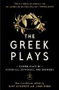 Greek Plays Sixteen Plays by Aeschylus Sophocles & Euripides