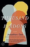 Thousand Pardons A Novel