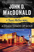 Deadly Shade of Gold A Travis McGee Novel