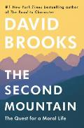 Second Mountain The Quest for a Moral Life