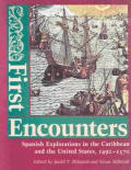First Encounters Spanish Explorations in the Caribbean & the United States 1492 1570