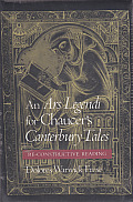 Ars Legendi for Chaucers Canterbury Tales A Re Constructive Reading