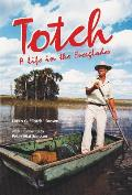 Totch A Life In The Everglades