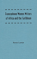 Francophone Women Writers of Africa and the Caribbean