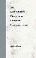Edith Wharton's Dialogue with Realism and Sentimental Fiction