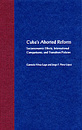 Cuba's Aborted Reform: Socioeconomic Effects, International Comparisons, and Transition Policies
