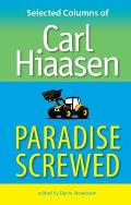 Paradise Screwed Selected Columns of Carl Hiaasen