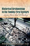 Historical Archaeology in the Twenty-First Century: Lessons from Colonial Williamsburg