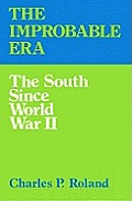 The Improbable Era: The South Since World War II