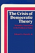 Crisis of Democratic Theory Scientific Naturalism & the Problem of Value