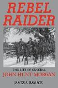 Rebel Raider The Life Of General John