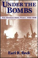 Under the Bombs The German Home Front 1942 1945