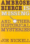 Ambrose Bierce Is Missing & Other Histor