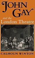 John Gay & the London Theatre