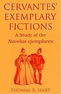 Cervantes Exemplary Fictions A Study