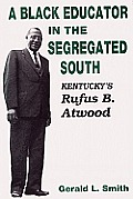 A Black Educator in the Segregated South: Kentucky's Rufus B. Atwood