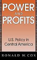 Power and Profits: U.S. Policy in Central America