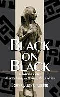 Black on Black: Twentieth-Century African American Writing about Africa