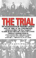 Trial The Assassination of President Lincoln & the Trial of the Conspirators