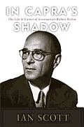 In Capra's Shadow: The Life and Career of Screenwriter Robert Riskin