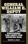 General William E. Depuy: Preparing the Army for Modern War