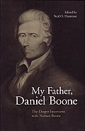 My Father, Daniel Boone: The Draper Interviews with Nathan Boone