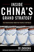 Inside China's Grand Strategy: The Perspective from the People's Republic